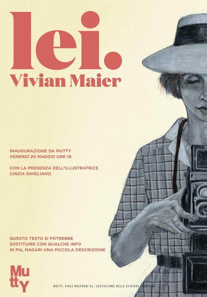 lei. Vivian Maier di Cinzia Ghigliano da Mutty