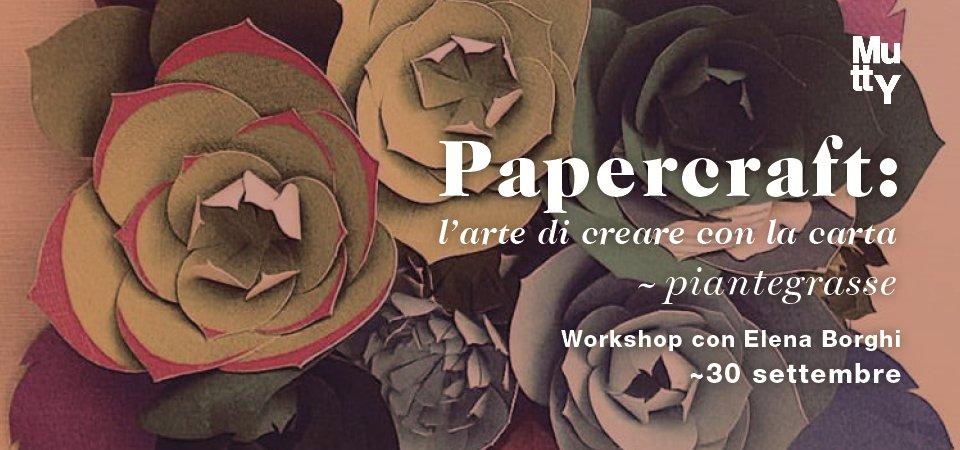 Paper Craft / L'arte di creare con la carta