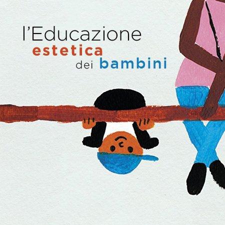 L'educazione estetica dei bambini / Corso di formazione con Melania Longo