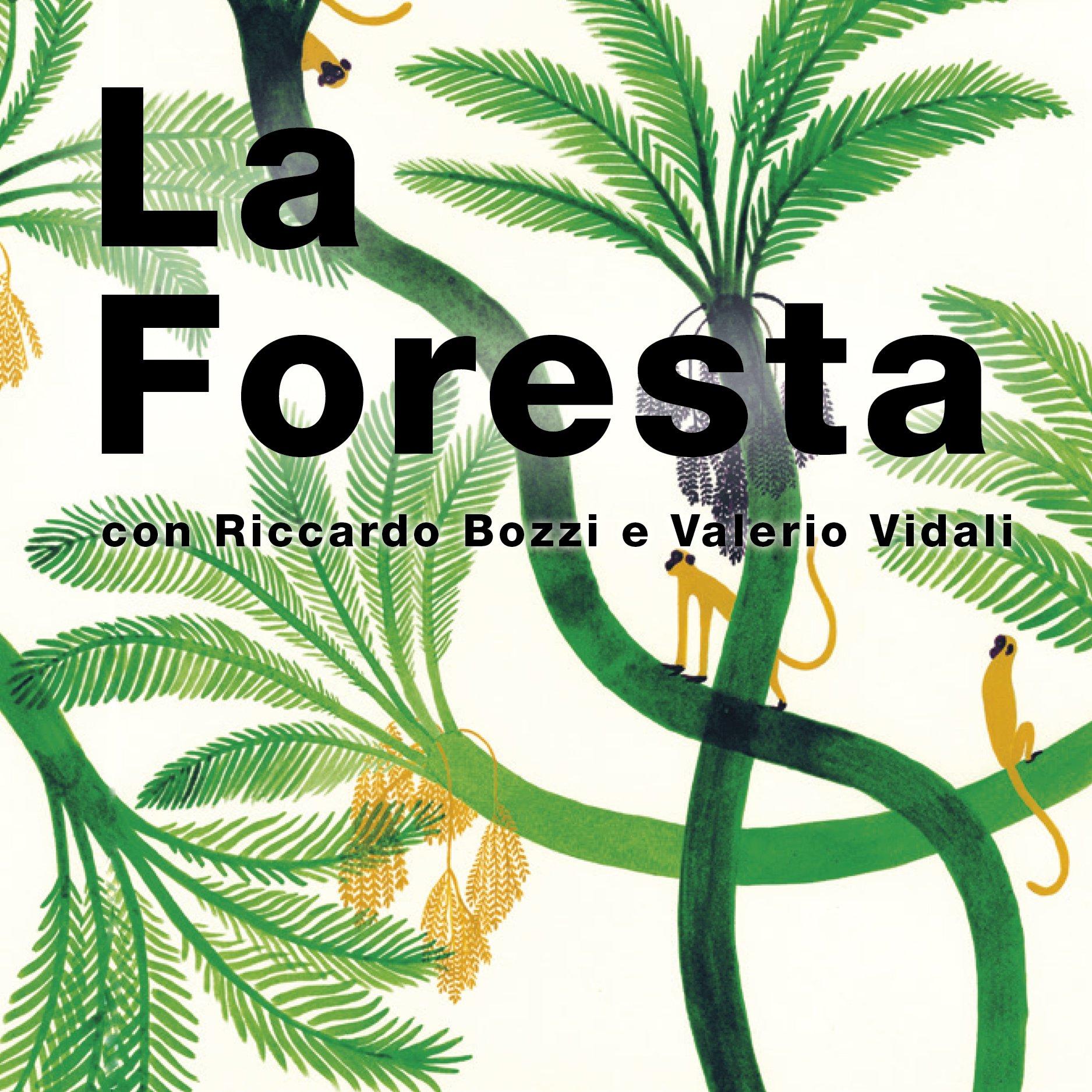 La Foresta / Riccardo Bozzi • Valerio Vidali • Violeta Lopiz
