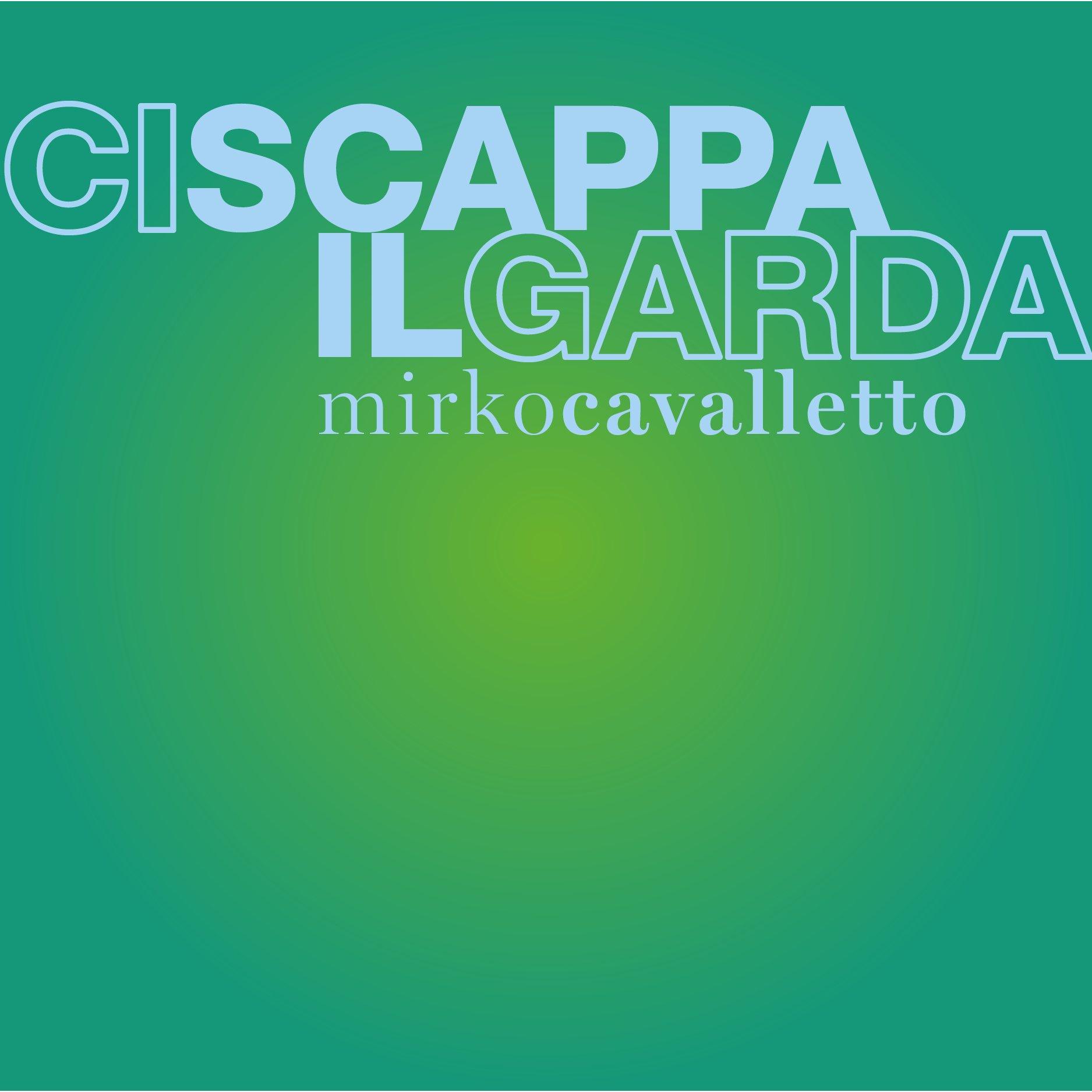 Ciscappailgarda / presentazione con l'autore