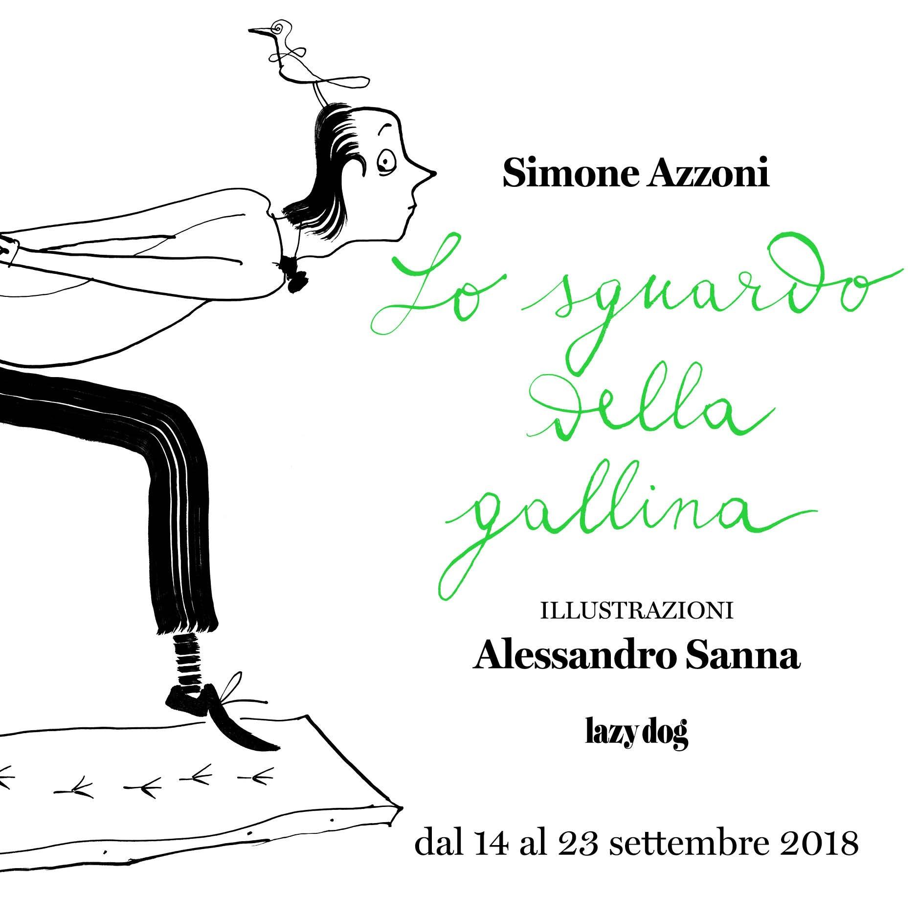 Lo sguardo della Gallina / Simone Azzoni + Alessandro Sanna