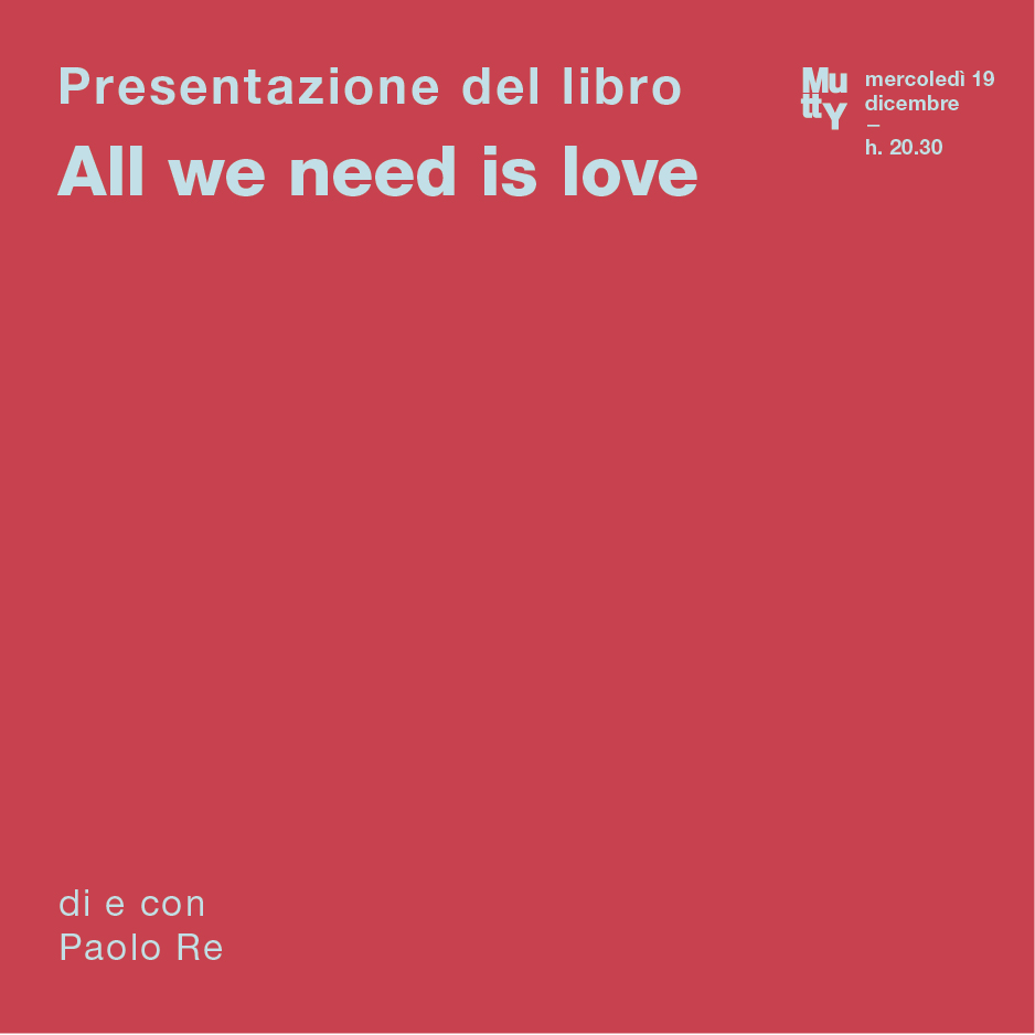All we need is love/ Presentazione del libro con Paolo Re