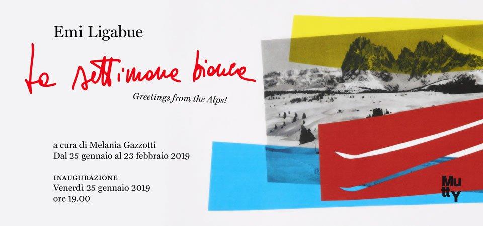La settimana bianca. Greetings from the Alps / Inaugurazione mostra di Emi Ligabue