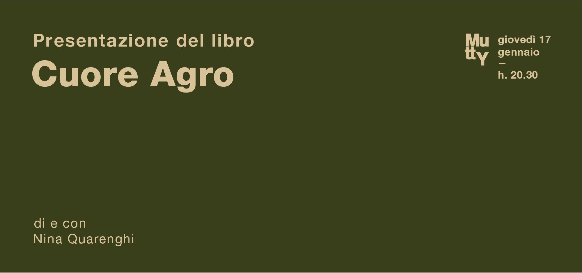 Cuore Agro/ presentazione del libro di e con Nina Quarenghi
