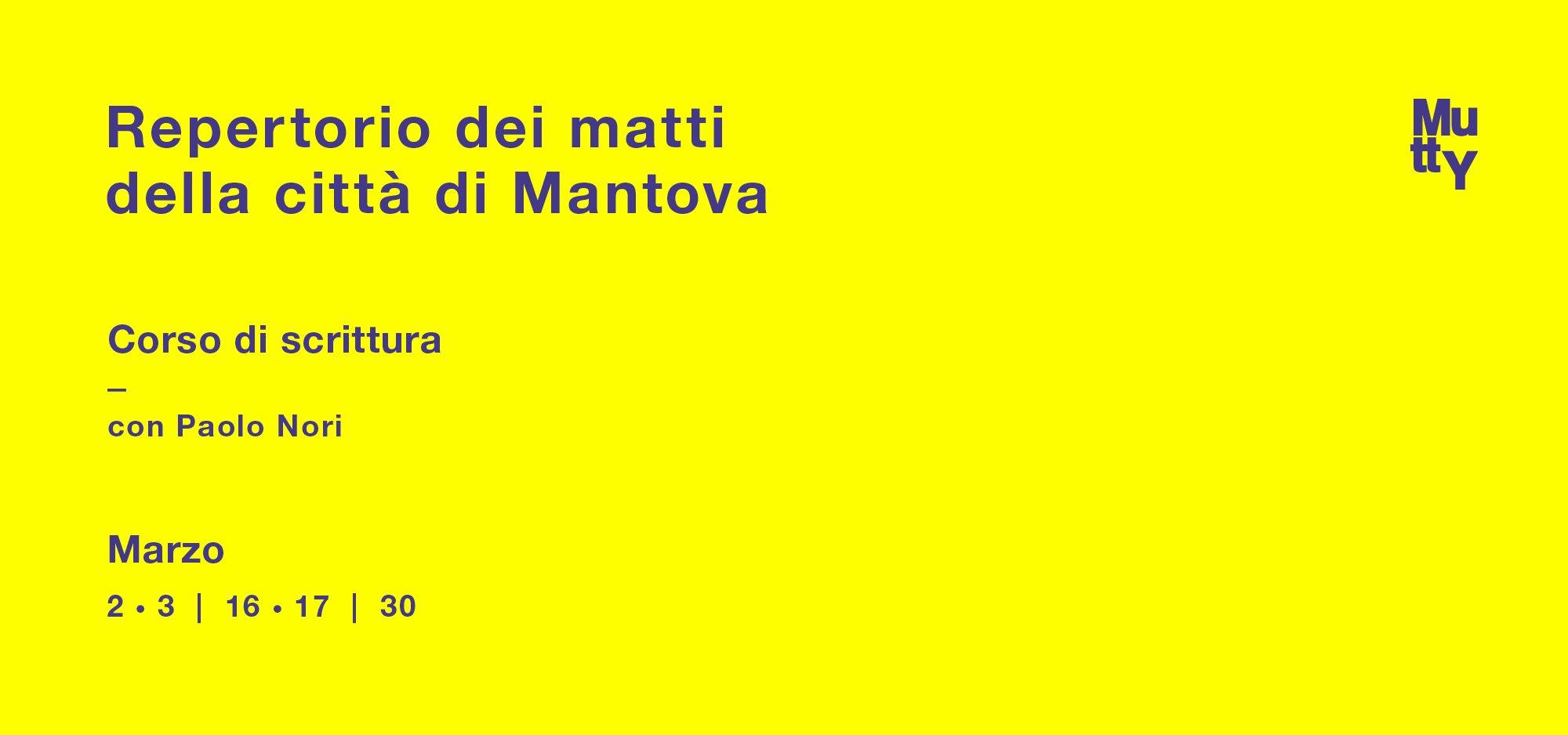Repertorio dei matti della città di Mantova / Corso di scrittura con Paolo Nori