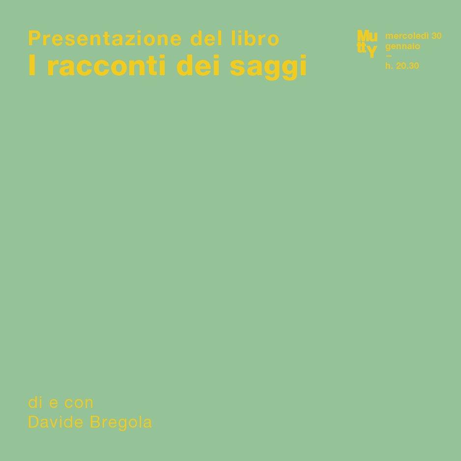 I racconti dei saggi/ presentazione del libro di Davide Bregola