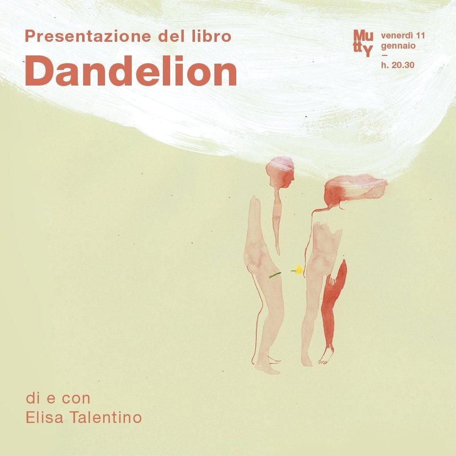 Dandelion/ Presentazione del libro con Elisa Talentino