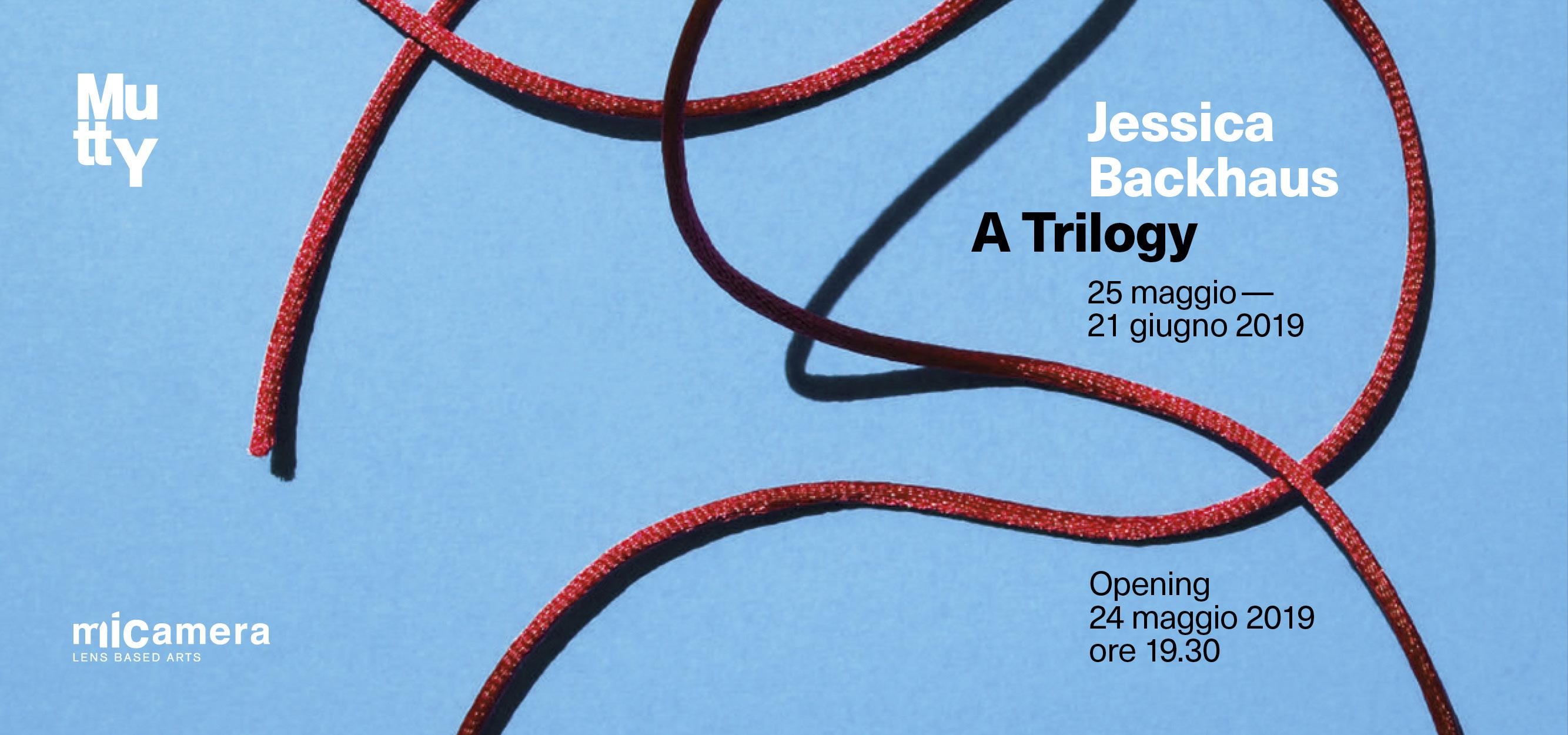 A Trilogy / Mostra di Jessica Backhaus