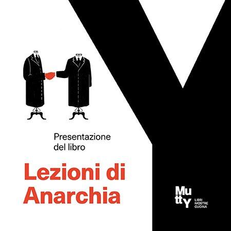 Lezioni di Anarchia / Presentazione del libro con gli autori