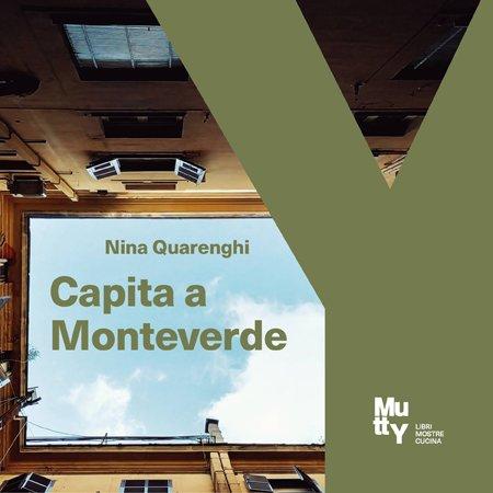 Capita a Monteverde / Presentazione del libro di e con Nina Quarenghi