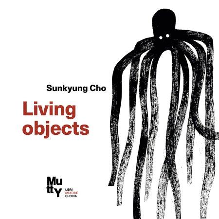 ANNULLATO / Living Objects. Questo è questo, quello è questo / Mostra di Sunkyung Cho