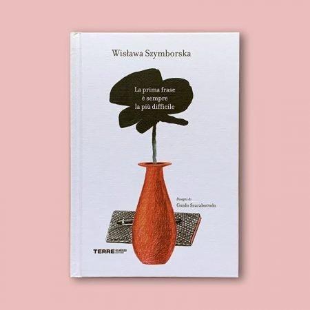 2020-04-22 Wislawa Szymborska La prima frase è sempre la più difficile Guido Scarabottolo Terre di Mezzo IMG_6068